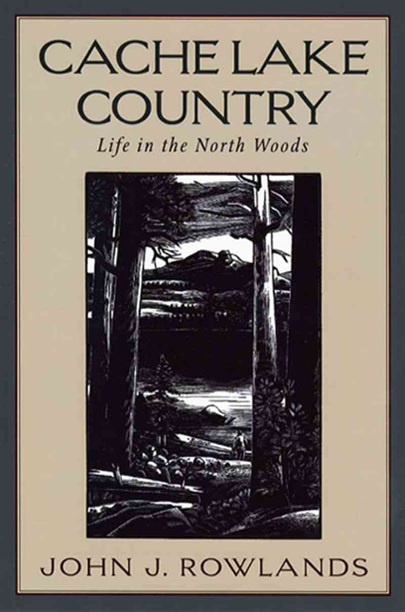 Cache Lake Country By Rowlands, John J.