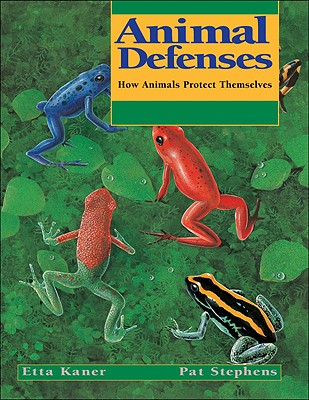 Animal Defenses By Kaner, Etta/ Stephens, Pat (ILT)